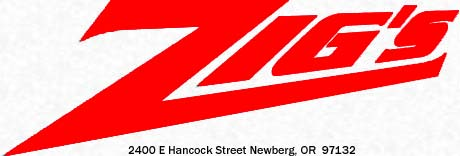 Come to Zigs Showroom at ---> 2400 E Hancock Street - Newberg Oregon 97132. Click on Logo for Map.
